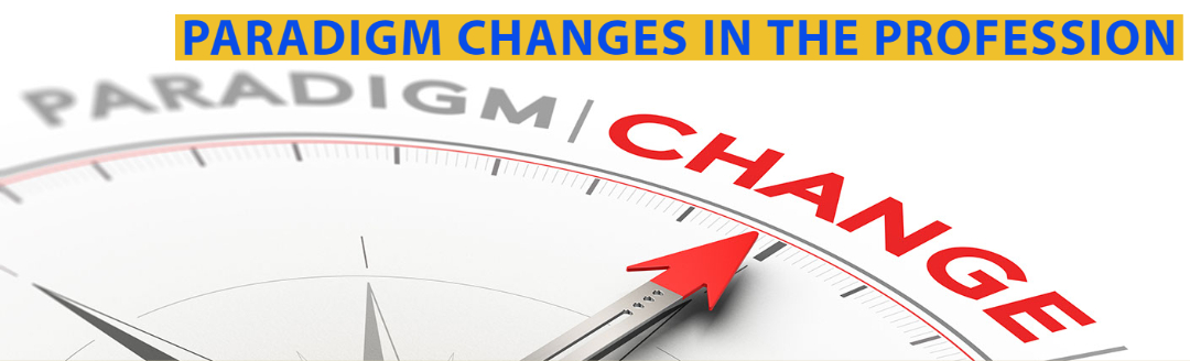 Paradigm Changes in the Dental Profession