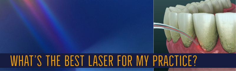 What Laser is Best for my Practice