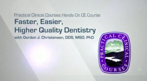 Faster, Easier, Higher Quality Dentistry - 030119 - CE Courses