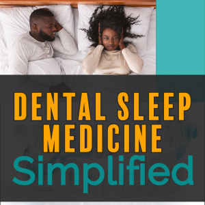Dental Sleep Medicine Simplified - CE Courses
