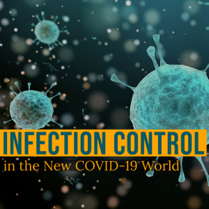 Infection Control in the New COVID-19 World - X2407 - Infection Control - CE Video Library