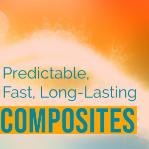 Predictable, Fast, Long-Lasting Composites! - CE Courses
