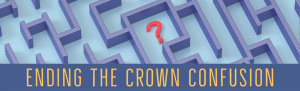 Ending the Crown Confusion - V1913 - CE Video Library