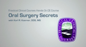 Oral Surgery Secrets - Level 1 - 011819 - CE Courses