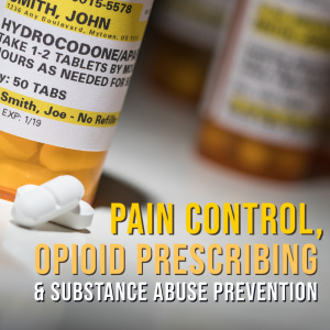 Pain Control, Opioid Prescribing, and Substance Abuse Prevention - X3909